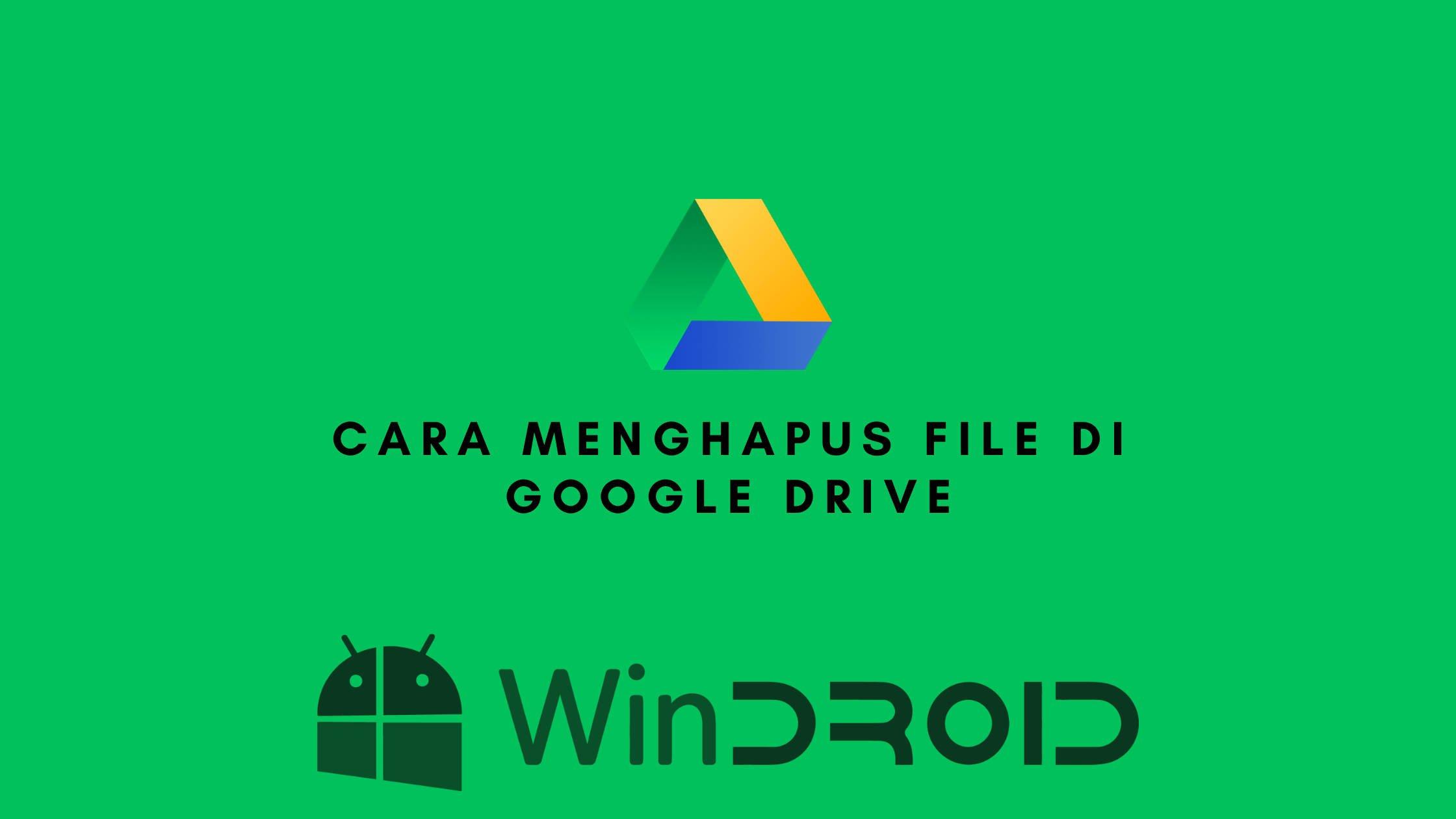cara menghapus file di google drive secara permanen