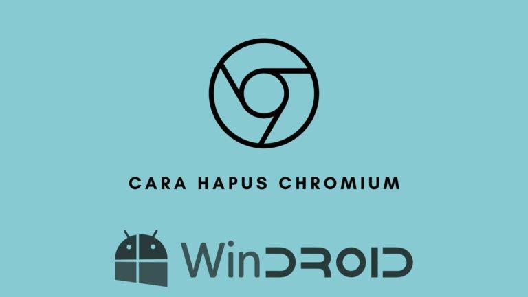 cara cepat hapus chromium