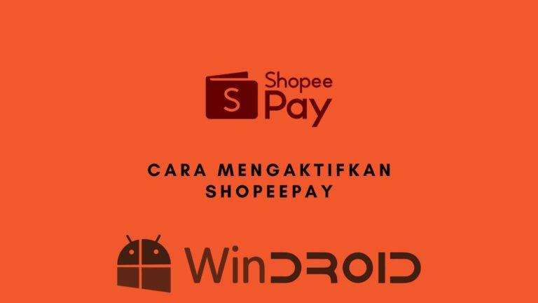 cara aktivasi shopeepay