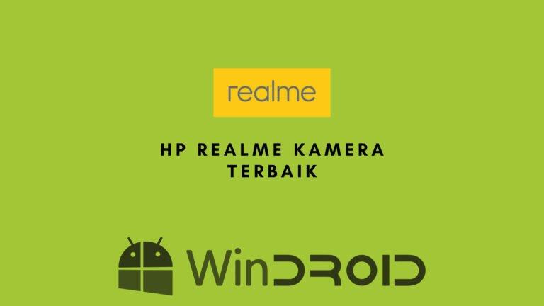 hp realme kamera terbaik terbaru